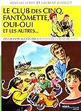 Le Club des Cinq, Fantômette, Oui-Oui...