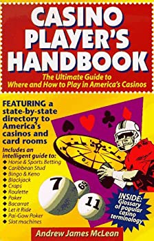 Casino Player's Handbook: The Ultimate Guide to Where and How to Smartly Play in America's Ever-Expanding Casino Market 0965849910 Book Cover