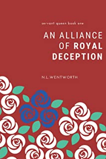 An Alliance of Royal Deception: Servant Queen Book One