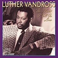The Night I Fell In Love by Luther Vandross (1985-06-07)