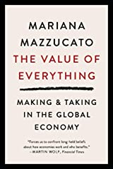 The Value of Everything: Making and Taking in the Global Economy Broché