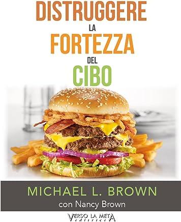 Food - Distruggere la fortezza del cibo