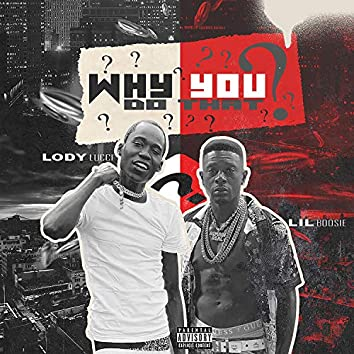 Why You Do That? (feat. Lil Boosie)