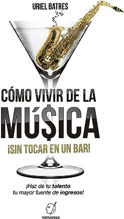 Como vivir de la música sin tocar en un bar: 13 estrategias probadas para vivir