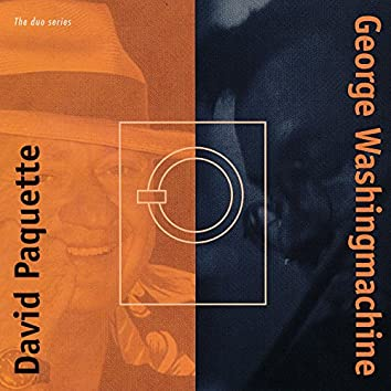 The Duo Series (David Paquette & George Washingmachine)