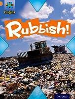 Project X Origins: Orange Book Band, Oxford Level 6: What a Waste: Rubbish! (Project X. Origins)
