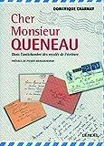 Cher Monsieur Queneau - Dans l'antichambre des recalés de l'écriture