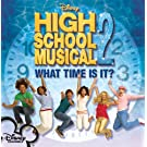 What Time Is It? (from 'High School Musical 2')