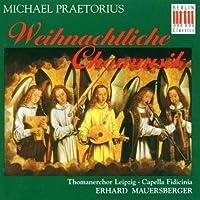 Weihnachtliche Chormusik: Praetorius by Various (2006-10-24)