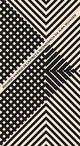 A inconstância da alma selvagem (Coleção Argonautas) (Portuguese Edition)