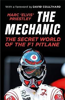 The Mechanic: The Secret World of the F1 Pitlane