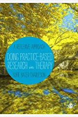 Doing Practice-based Research in Therapy: A Reflexive Approach Kindle Edition