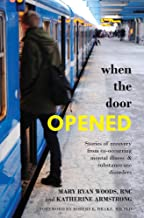 When the Door Opened: Stories of recovery from co-occurring mental illness & substance use disorders
