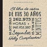 El libro de visitas de mis 30 años: Decoración retro vintage para el 30 cumpleaños – Regalos originales para hombre y mujer - 30 años - Libro de firmas para felicitaciones y fotos de los invitados