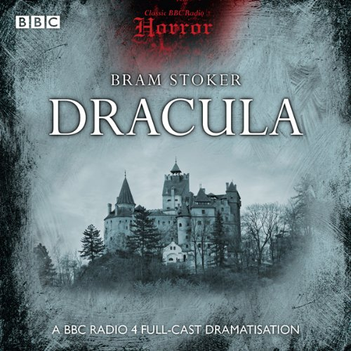 Classic BBC Radio Horror: Dracula audiobook cover art