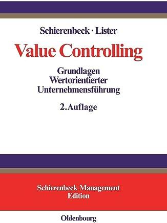 Value Controlling: Grundlagen Wertorientierter Unternehmensführung