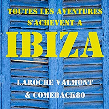 Toutes les aventures s'achèvent a Ibiza