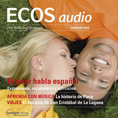ECOS Audio - El amor habla español. 2/2014     Spanisch lernen Audio - Die Liebe spricht Spanisch              By:                                                                                                                                 Covadonga Jimenez                               Narrated by:                                                                                                                                 div.                      Length: 1 hr and 1 min     Not rated yet     Overall 0.0