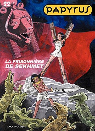 Papyrus - Tome 22 - La prisonnière de Sekhmet (French Edition)