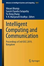 Intelligent Computing and Communication: Proceedings of 3rd ICICC 2019, Bangalore (Advances in Intelligent Systems and Computing Book 1034) (English Edition)