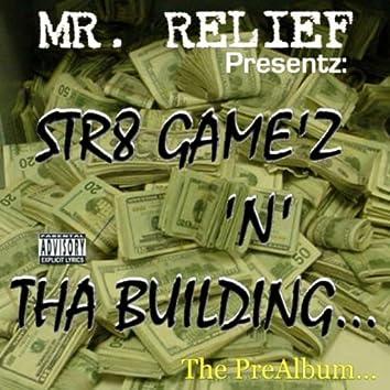 Str8 Game'z N Tha Building