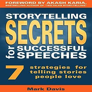 Storytelling Secrets for Successful Speeches     7 Strategies for Telling Stories People Love              Autor:                                                                                                                                 Mark Davis                               Sprecher:                                                                                                                                 Dan Culhane                      Spieldauer: 2 Std. und 8 Min.     2 Bewertungen     Gesamt 4,5