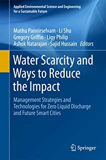 Water Scarcity and Ways to Reduce the Impact: Management Strategies and Technologies for Zero Liquid Discharge and Future ...