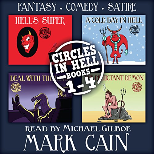 Circles in Hell, Books 1-4     The Boxed Set Edition              By:                                                                                                                                 Mark Cain                               Narrated by:                                                                                                                                 Michael Gilboe                      Length: 36 hrs and 14 mins     25 ratings     Overall 4.3