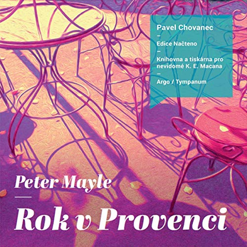 Rok v Provenci                   By:                                                                                                                                 Peter Mayle                               Narrated by:                                                                                                                                 Pavel Chovanec                      Length: 8 hrs and 35 mins     Not rated yet     Overall 0.0