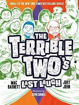 The Terrible Two's Last Laugh by [Mac Barnett, Jory John, Kevin Cornell]