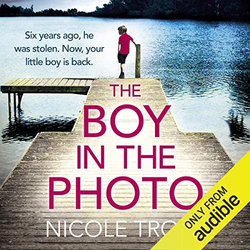 The Boy in the Photo Audiobook By Nicole Trope cover art