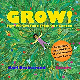 GROW: How We Get Food from Our Garden (Food Books for Kids Book 3) by [Karl Beckstrand, Ms. Zanara]