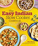 The Easy Indian Slow Cooker Cookbook: Prep-and-Go...
