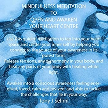 Meditation to Open and Awaken Your Heart Centre