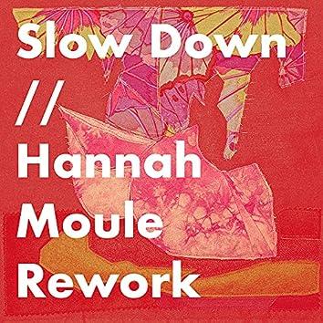 Slow Down (Hannah Moule Rework)
