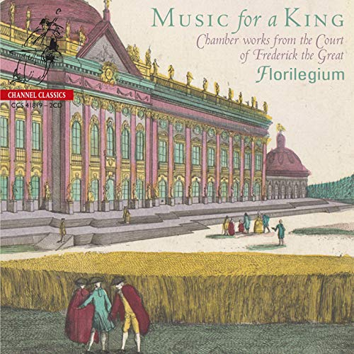 Florilegium - Music For A King (Chamber Works from the Court of Frederick the Great)
