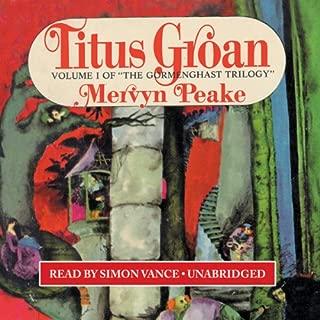 Titus Groan: Volume 1 of the Gormenghast Trilogy