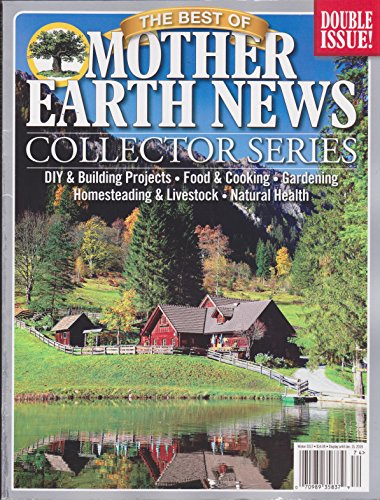 The Best of Mother Earth News Magazine Collector Series Double Issue Winter 2017:2