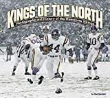 Kings of the North: Photographs and History of the Minnesota Vikings