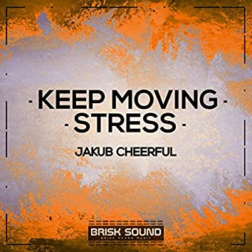 Keep Moving / Stress