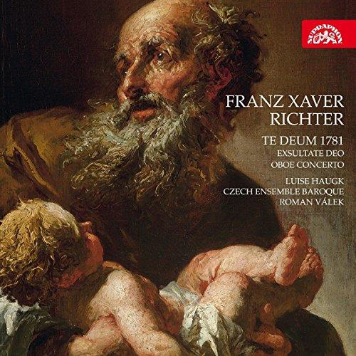 Richter: Te Deum 1781 / Exsultate Deo / Oboenkonzert