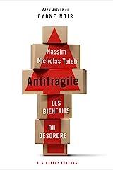Antifragile: Les bienfaits du désordre Format Kindle
