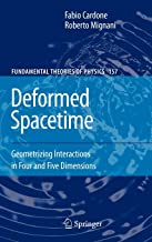 Deformed Spacetime: Geometrizing Interactions in Four and Five Dimensions (Fundamental Theories of Physics)