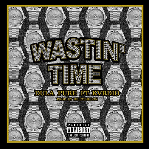 Wastin' Time (feat. Kvrdio) [Explicit]