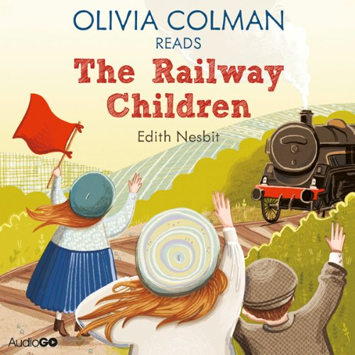 Olivia Colman Reads The Railway Children (Famous Fiction) | E. Nesbit