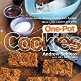 One-Pot Cookies: 60 Recipes for Making Cookies from Scratch Using a Pot, a Spoon, and a Pan