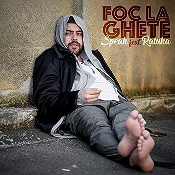 Foc La Ghete (feat. Raluka)