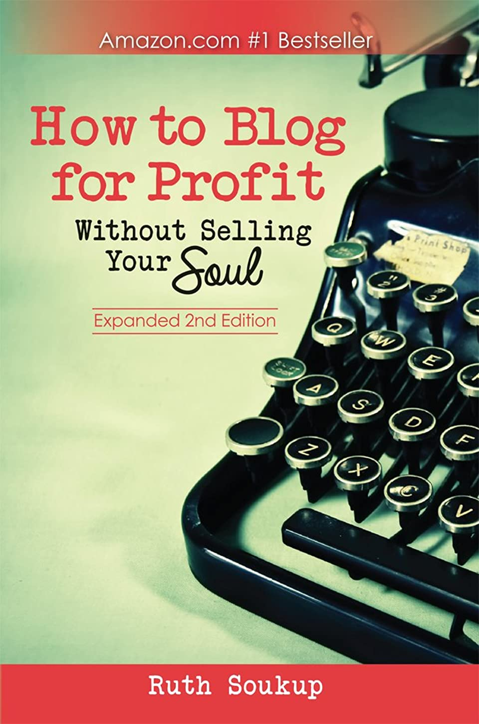 環境に優しい書士公使館How To Blog For Profit: Without Selling Your Soul (English Edition)