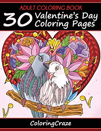Adult Coloring Book: 30 Valentine's Day Coloring Pages, Coloring Books For...