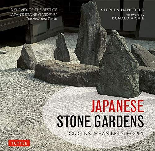 Compare Textbook Prices for Japanese Stone Gardens: Origins, Meaning & Form Reissue Edition ISBN 9784805314272 by Mansfield, Stephen,Richie, Donald